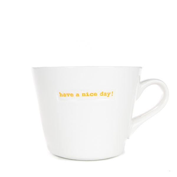 Standard Bucket Mug 350ml - have a nice day!